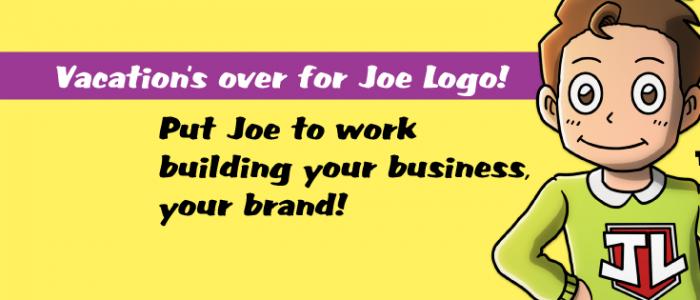 Vacation's over for Joe Logo!
